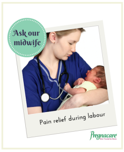 What pain relief is available during labour?