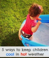 Five ways to keep toddlers cool in hot weather