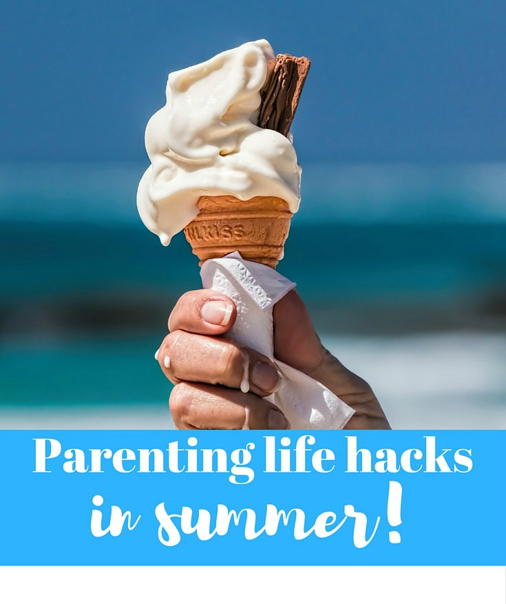 Parenting life hacks - for summer! Top ideas for weaning, potty training and toddlers in the warmer months. A must-read for parents