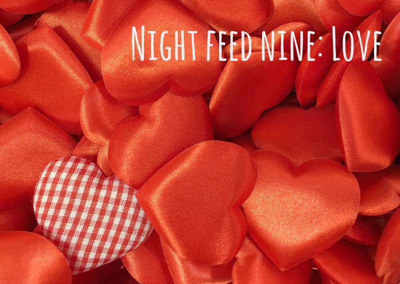 Night Feed Nine round-up - love