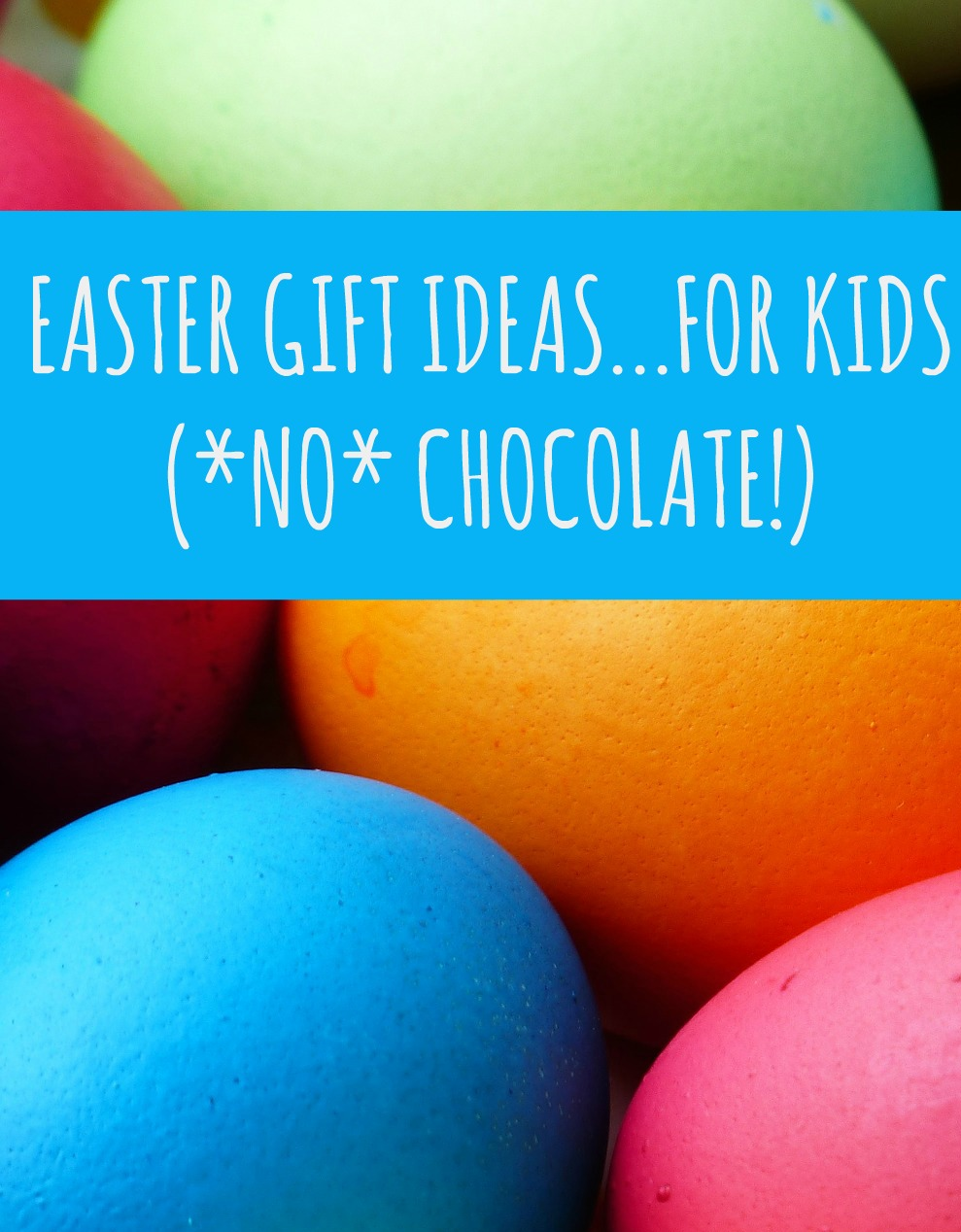 Non chocolate easter gift ideas for kids non chocolate gift ideas for easter love 3 negle Images