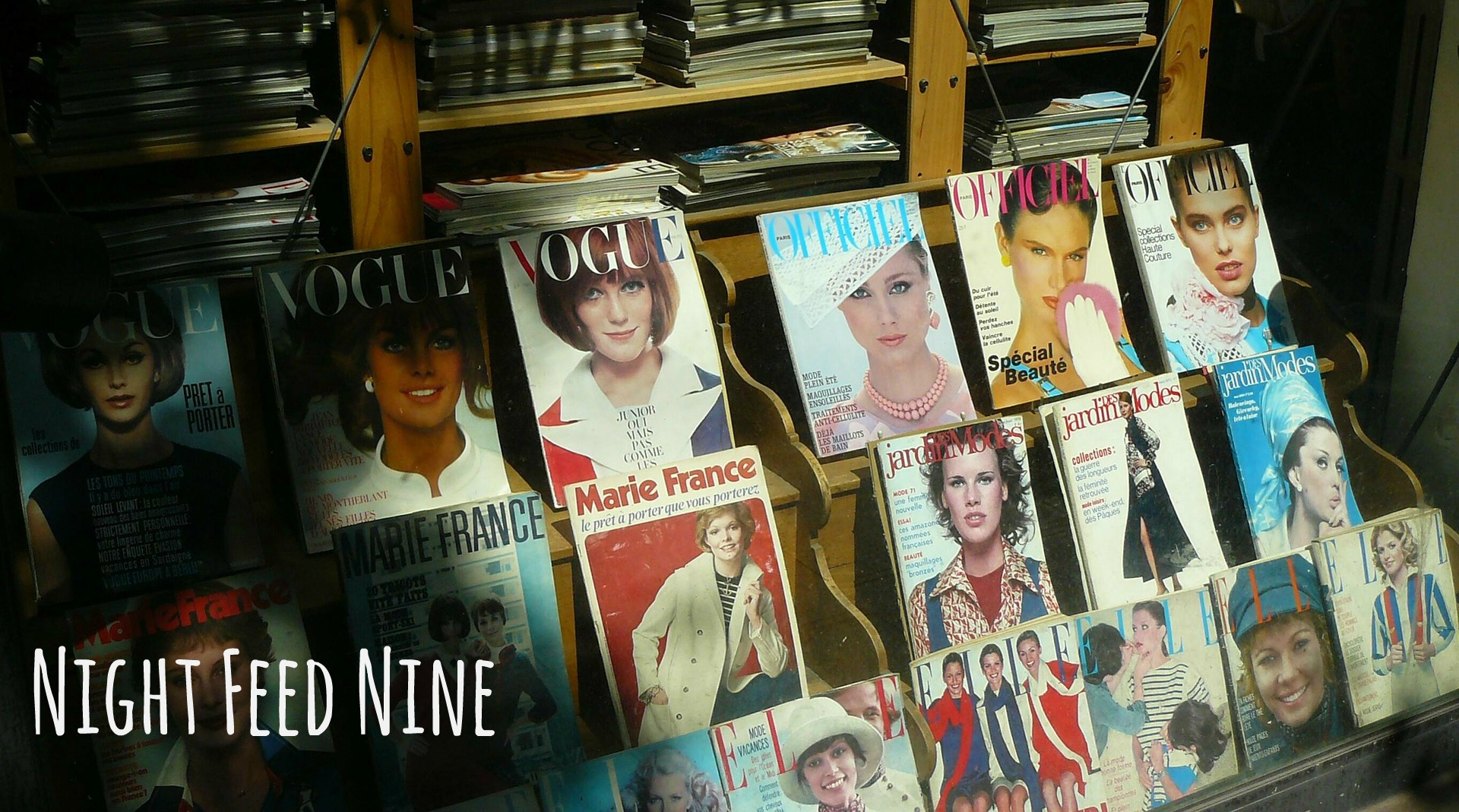 Night Feed Nine - fashion and vogue