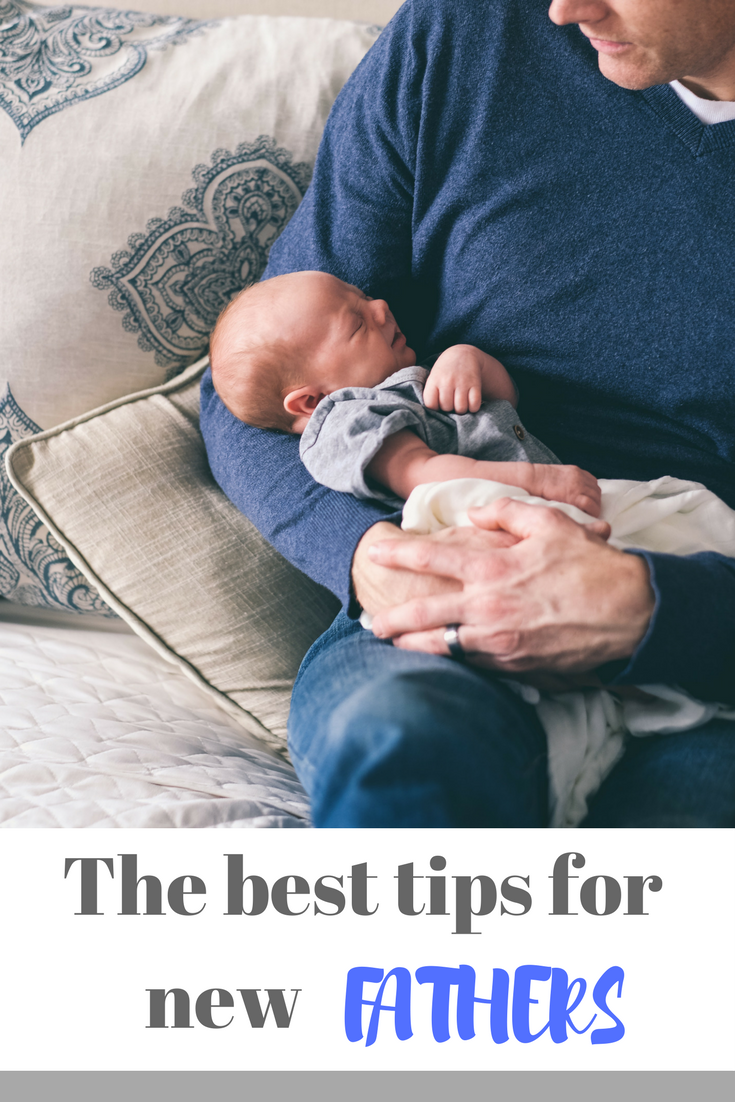 The best tips for new fathers - practical and useful advice for parents-to-be and new dads with a newborn. Make sure you read this!