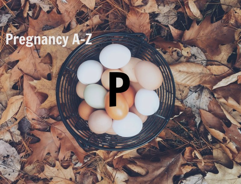 A-Z of pregnancy and nutrition: P is for…