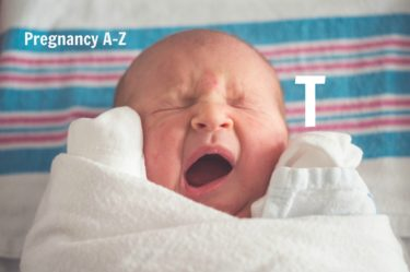 Pregnancy and nutrition A-Z - what does T stand for when you are having a baby?