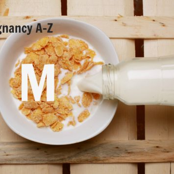 A-Z of pregnancy and nutrition: M is for…