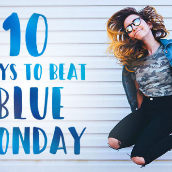 10 ways to beat Blue Monday