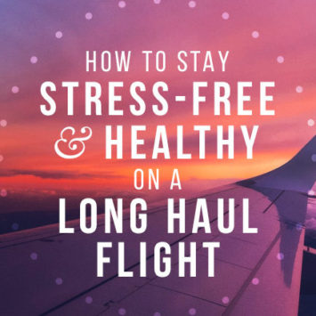 How to stay stress-free and healthy on a long haul flight