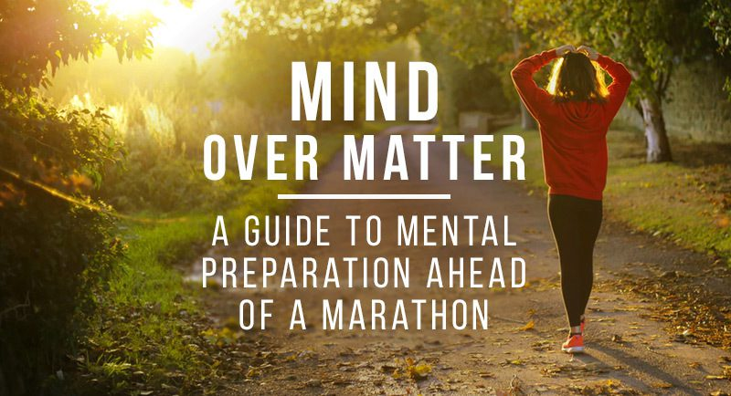 Mind over matter: A guide to mental preparation ahead of a marathon