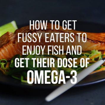 5 ways to encourage fussy eaters to get enough Omega-3