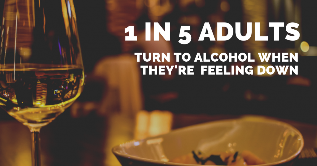 1 in 5 adults turn to alcohol when feeling down
