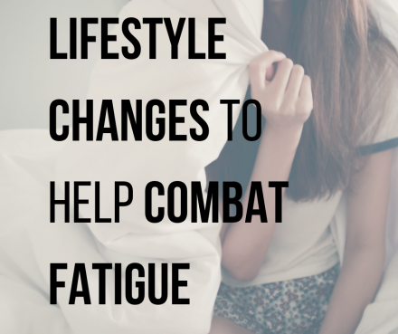 Lifestyle changes to combat feelings of fatigue